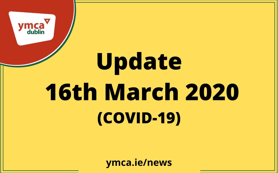 Update 16th March (COVID-19)